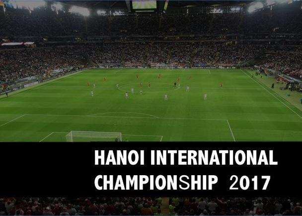 ベトナムハノイでサッカー国際大会 Hanoi International Championship 2017